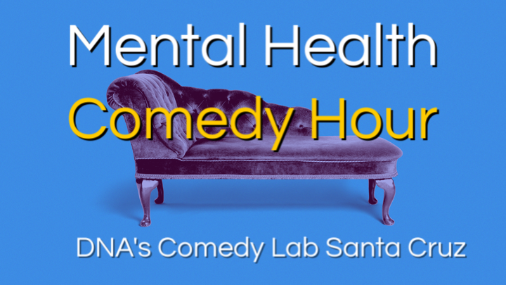 Santa Cruz Mental Health Comedy Hour